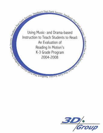 Thumbnail image of Using Music- and Drama-based Instruction to Teach Students to Read: An Evaluation of Reading In Motion's K-3 Grade Program 2004-2008 | Reading in Motion